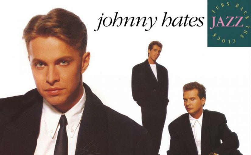 Album – Johnny Hates Jazz – Turn Back The Clock (1987)