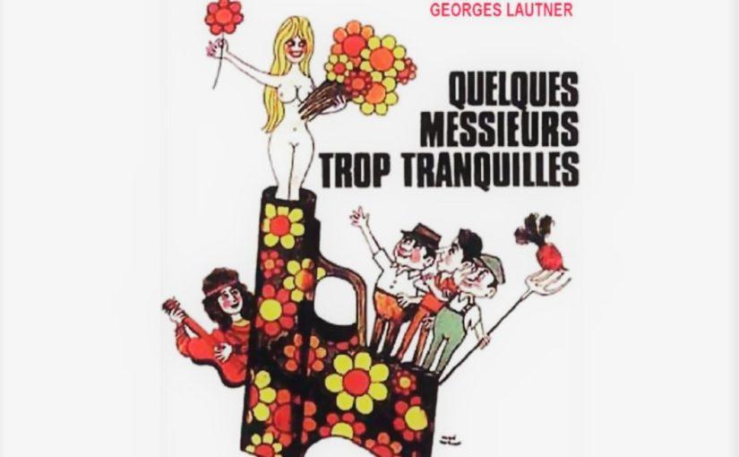Film & Livre – Quelques Messieurs Trop Tranquilles (1973)